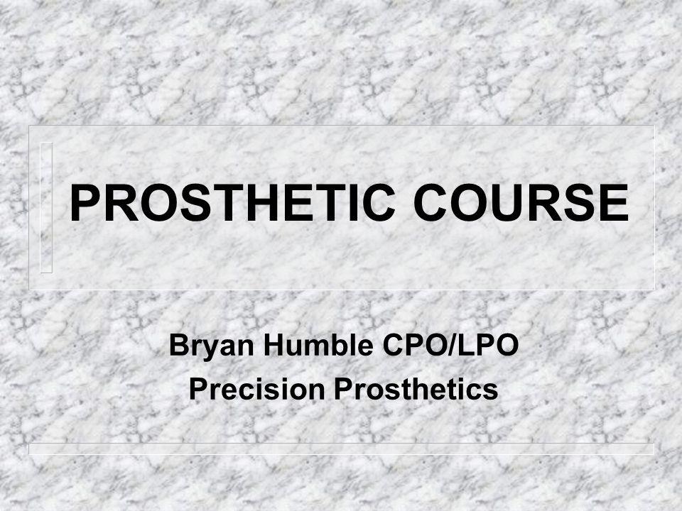 Bryan Humble CPO/LPO Precision Prosthetics
