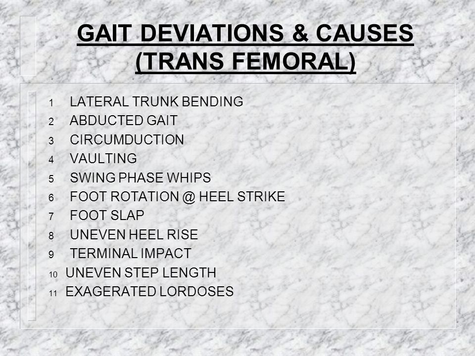 GAIT DEVIATIONS & CAUSES (TRANS FEMORAL)