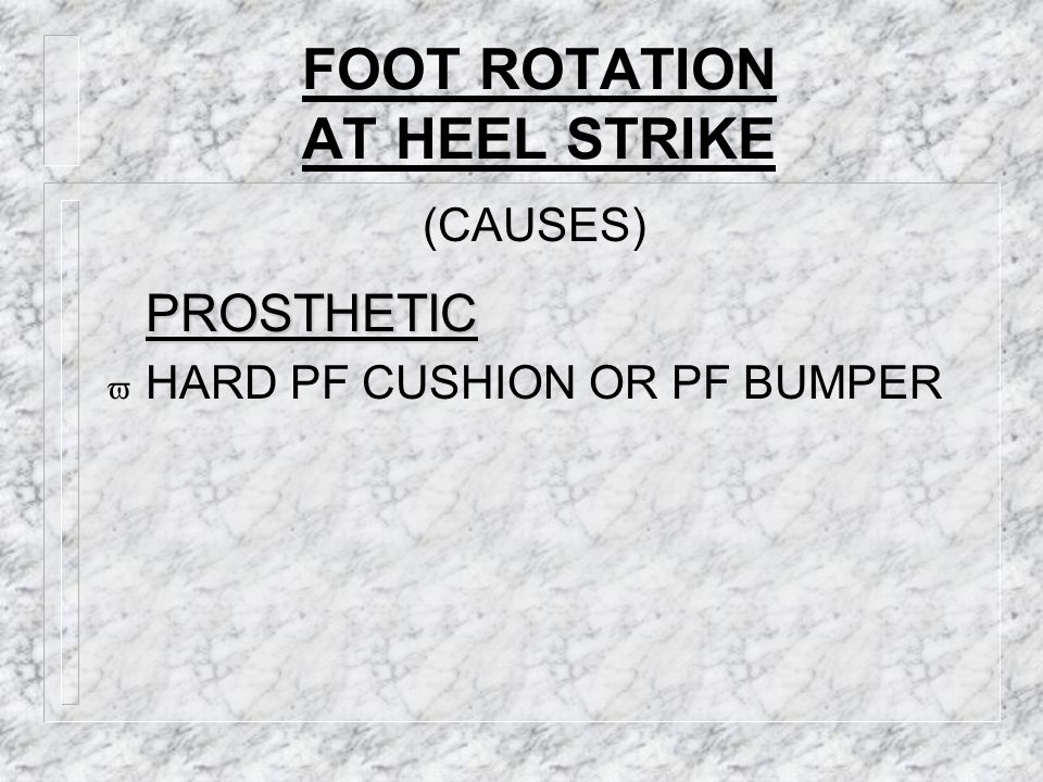 FOOT ROTATION AT HEEL STRIKE