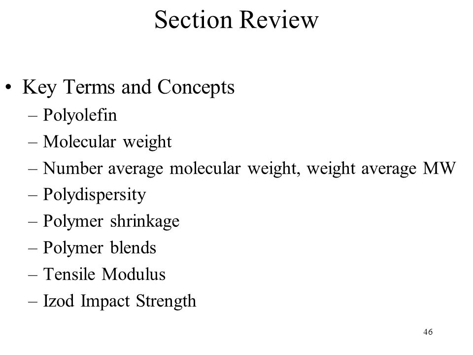 Section Review Key Terms and Concepts Polyolefin Molecular weight
