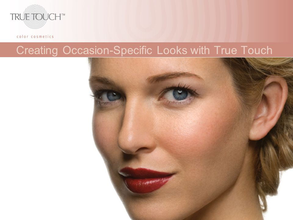 Creating Occasion-Specific Looks with True Touch