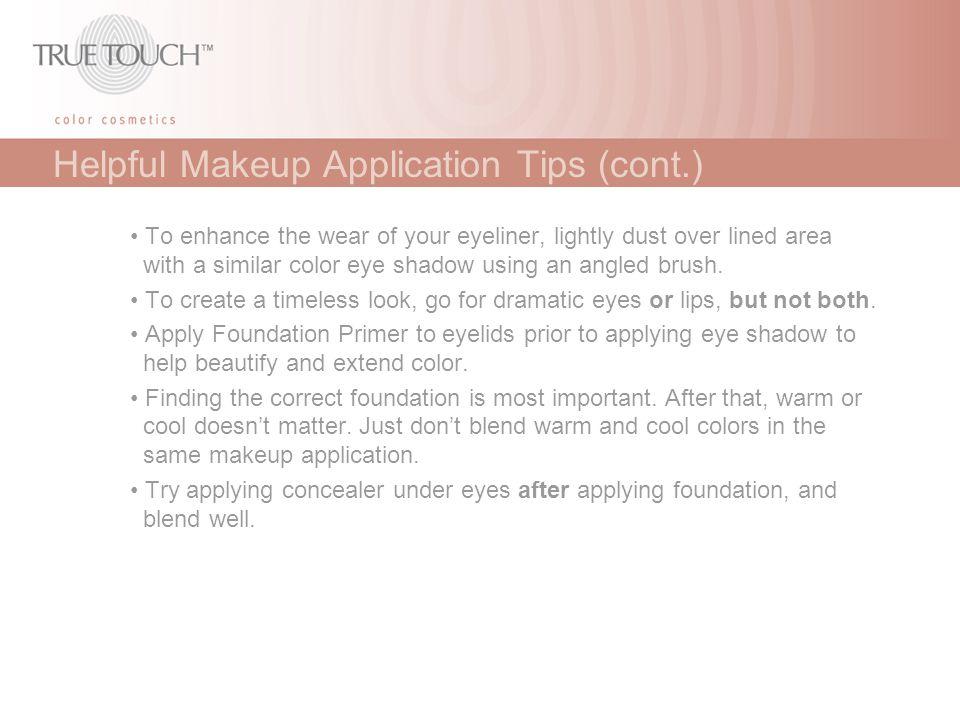 Helpful Makeup Application Tips (cont.)