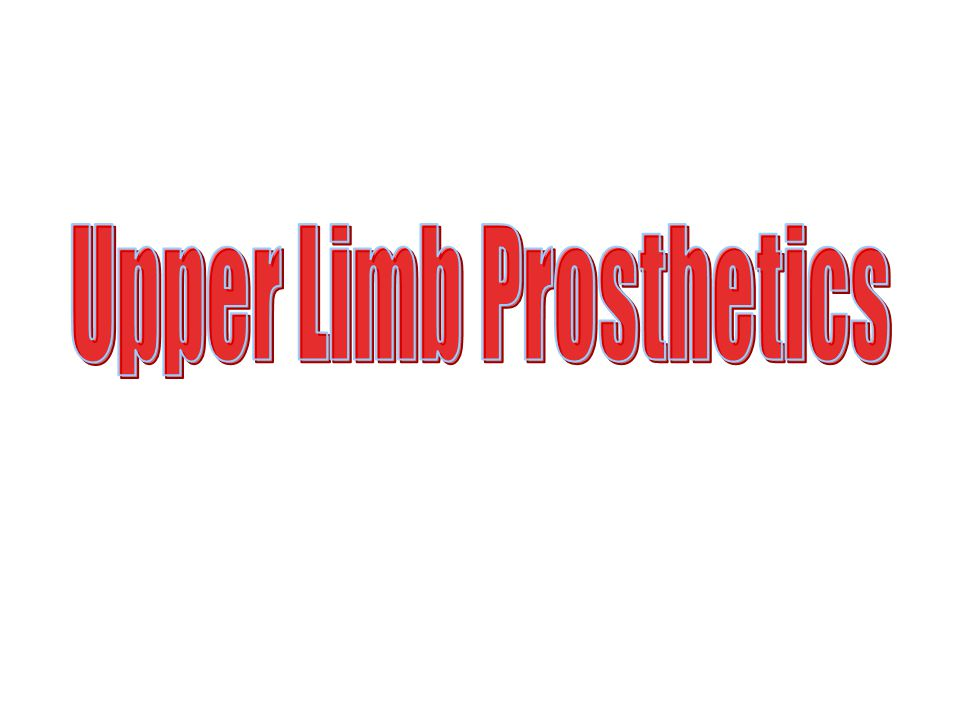 Upper Limb Prosthetics