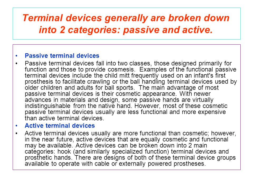 Terminal devices generally are broken down into 2 categories: passive and active.