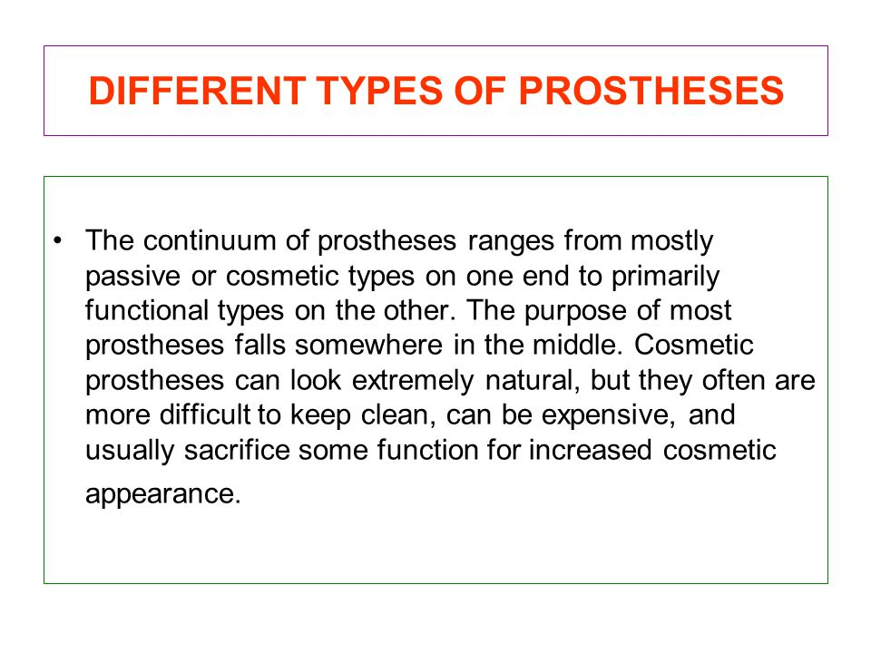 DIFFERENT TYPES OF PROSTHESES