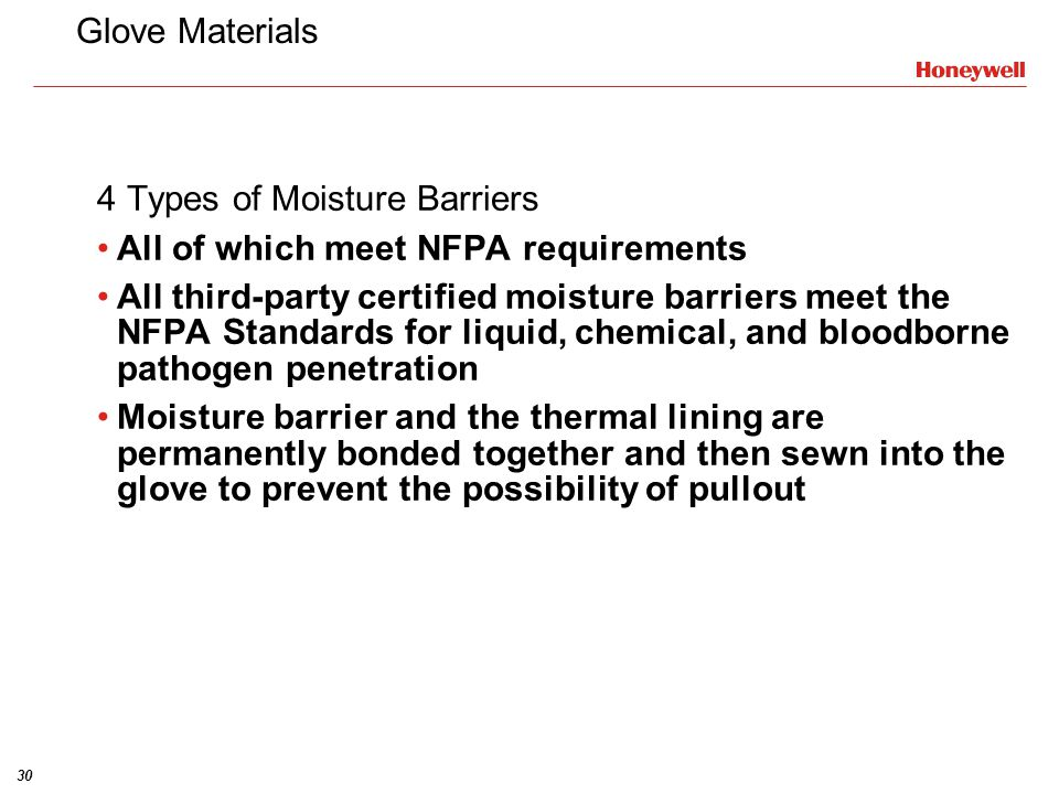 Glove Materials 4 Types of Moisture Barriers. All of which meet NFPA requirements.