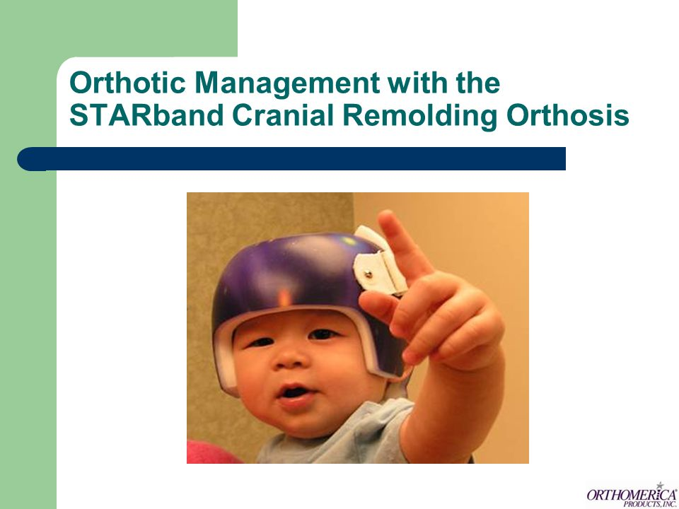 Orthotic Management with the STARband Cranial Remolding Orthosis