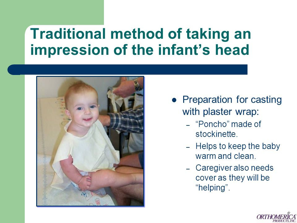 Traditional method of taking an impression of the infant's head