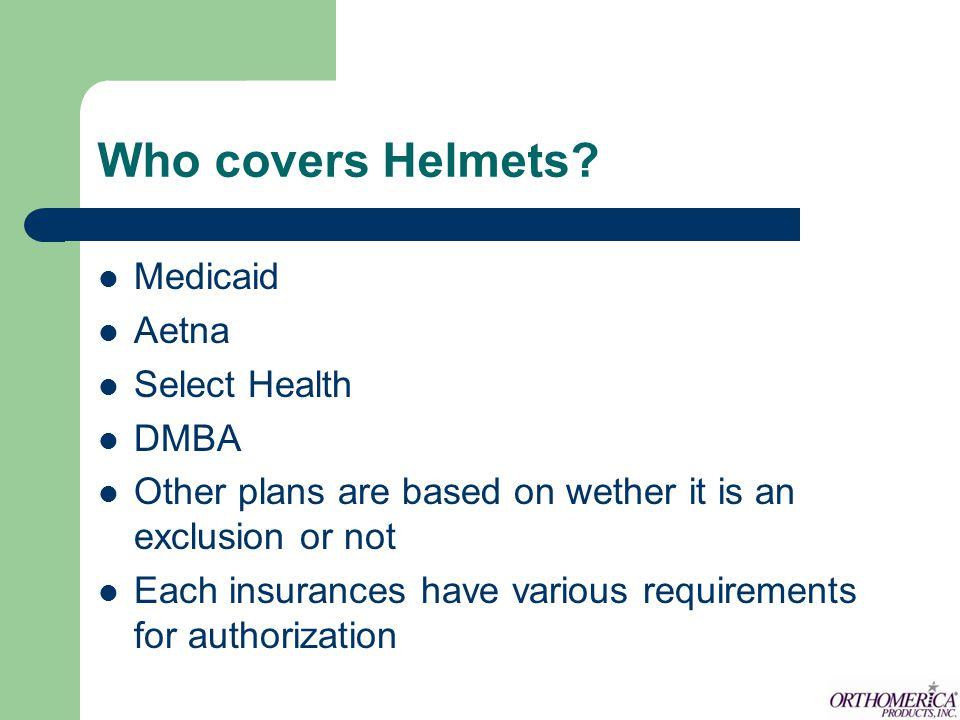 Who covers Helmets Medicaid Aetna Select Health DMBA