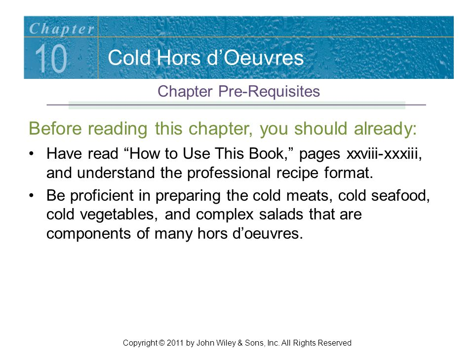 Chapter 10. Cold Hors d'Oeuvres. Chapter Pre-Requisites. Before reading this chapter, you should already: