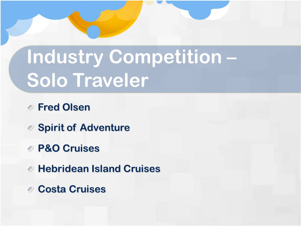 Industry Competition – Solo Traveler
