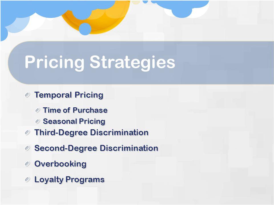Pricing Strategies Temporal Pricing Third-Degree Discrimination
