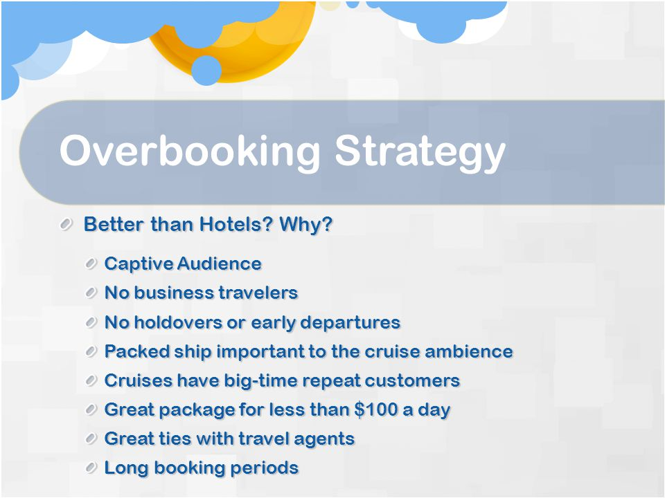 Overbooking Strategy Better than Hotels Why Captive Audience