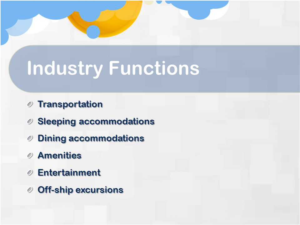 Industry Functions Transportation Sleeping accommodations