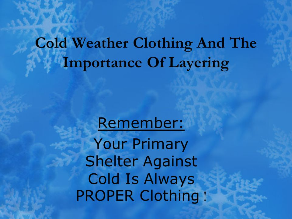Cold Weather Clothing And The Importance Of Layering