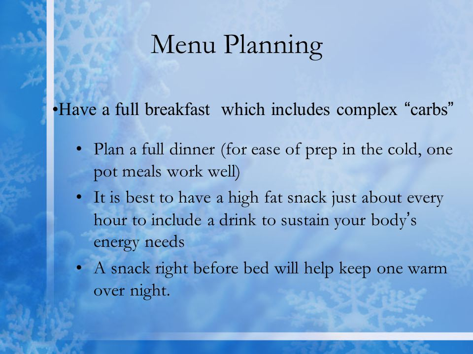 Menu Planning Have a full breakfast which includes complex carbs
