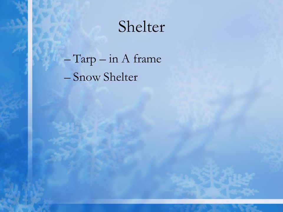 Shelter Tarp – in A frame Snow Shelter
