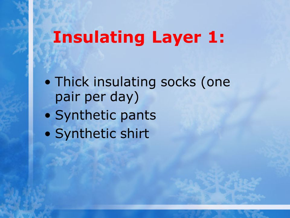 Insulating Layer 1: Thick insulating socks (one pair per day)