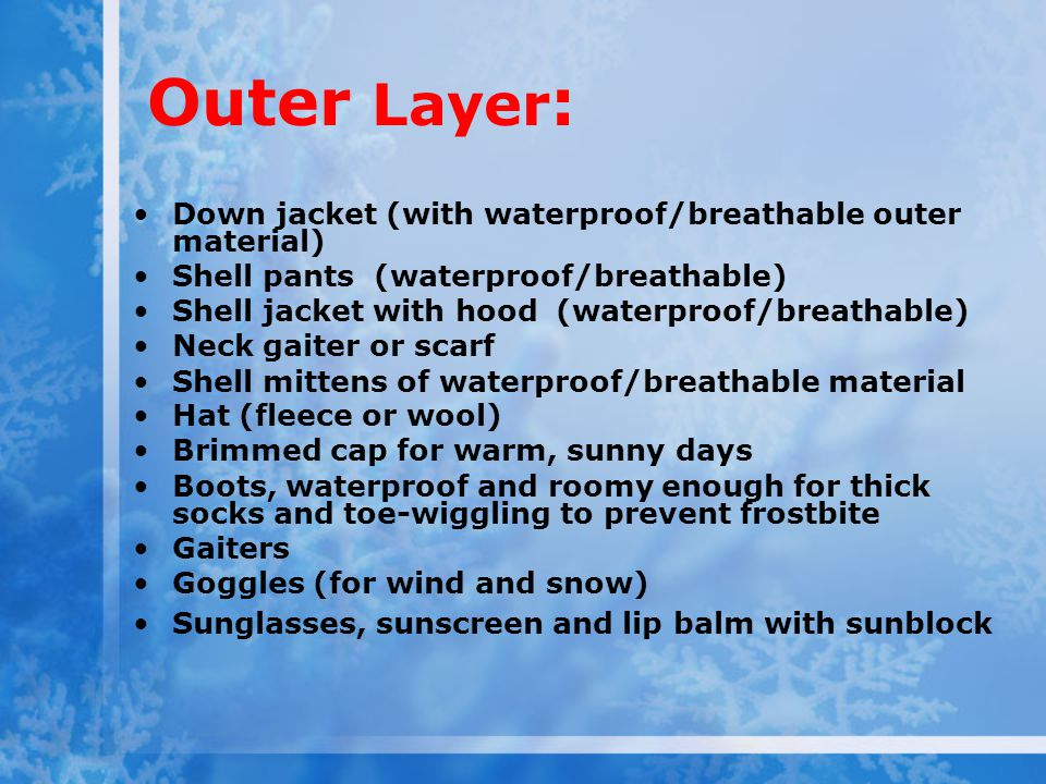 Outer Layer: Down jacket (with waterproof/breathable outer material)