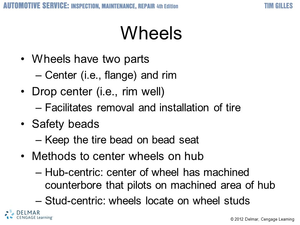 Wheels Wheels have two parts Drop center (i.e., rim well) Safety beads