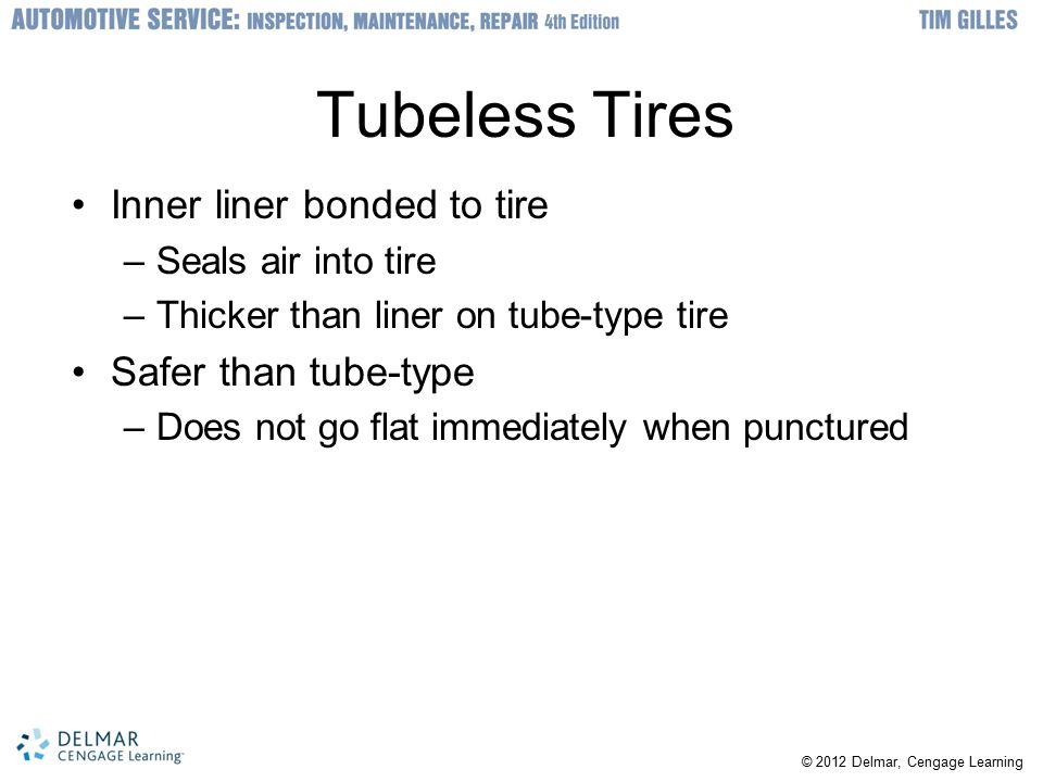Tubeless Tires Inner liner bonded to tire Safer than tube-type