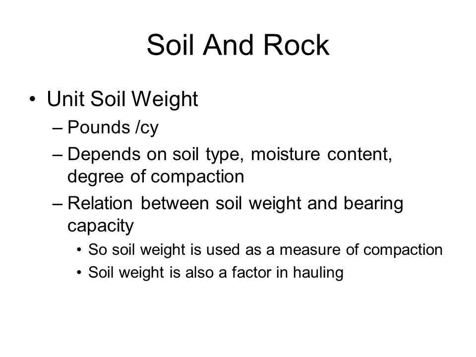 Soil And Rock Unit Soil Weight Pounds /cy