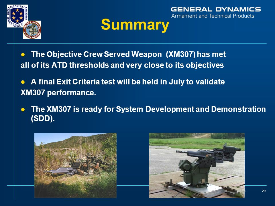 Summary The Objective Crew Served Weapon (XM307) has met