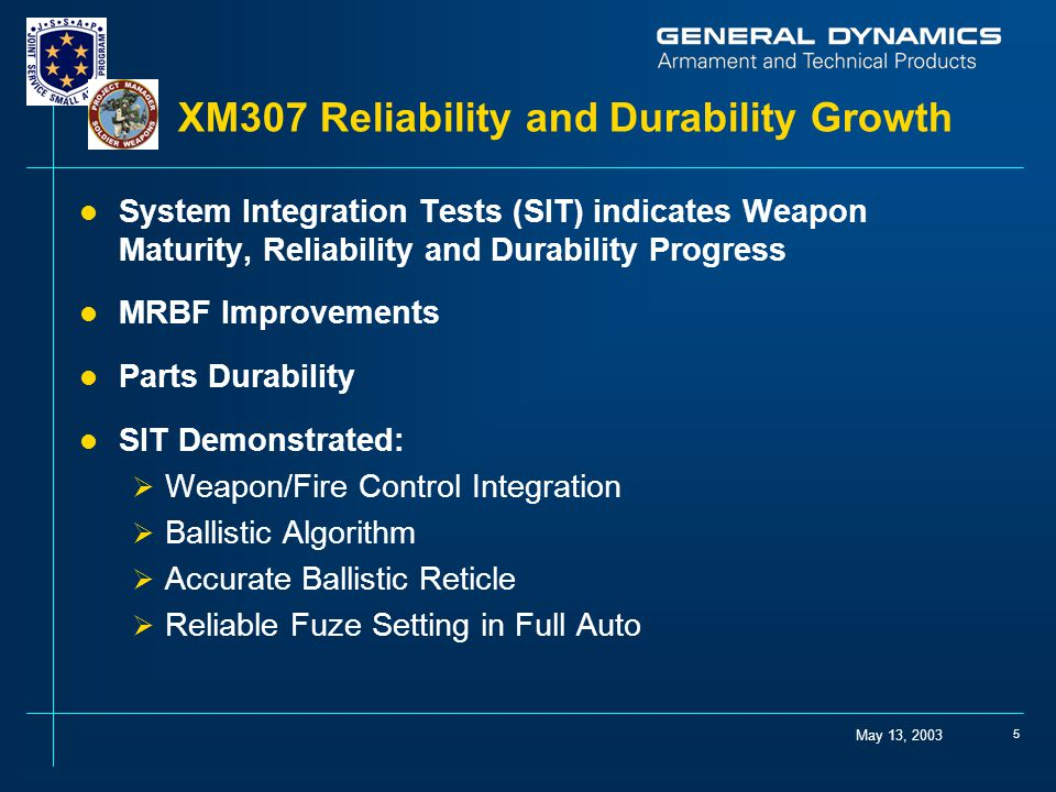 XM307 Reliability and Durability Growth