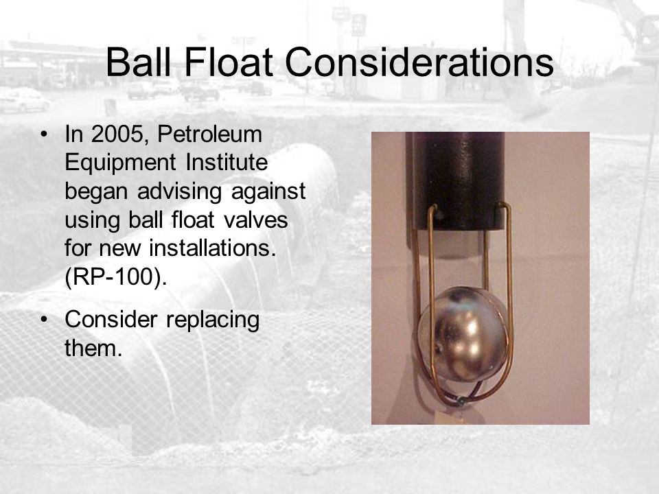Ball Float Considerations