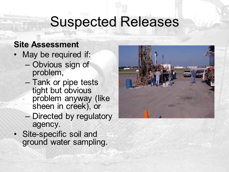 Suspected Releases Site Assessment May be required if: