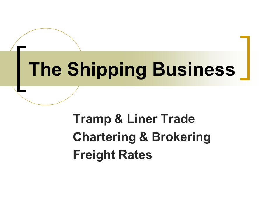 Tramp & Liner Trade Chartering & Brokering Freight Rates
