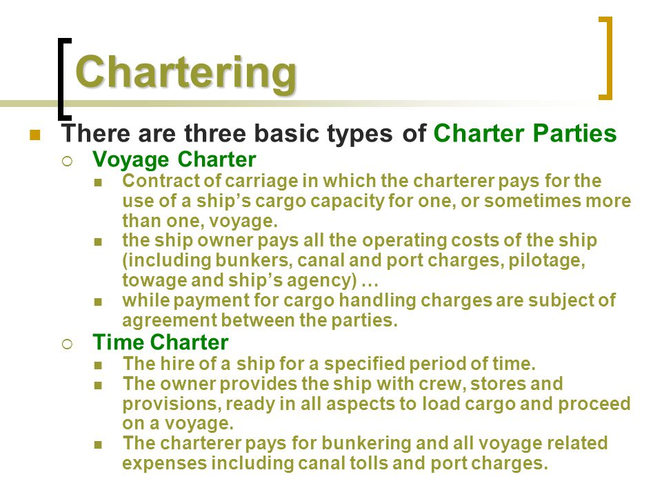 Chartering There are three basic types of Charter Parties