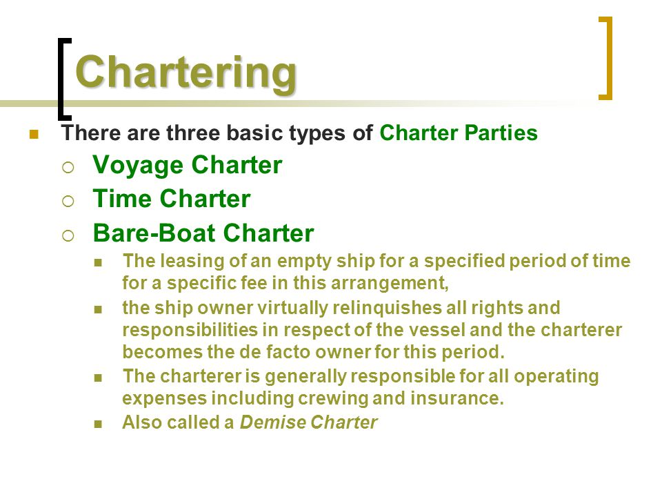 Chartering Voyage Charter Time Charter Bare-Boat Charter