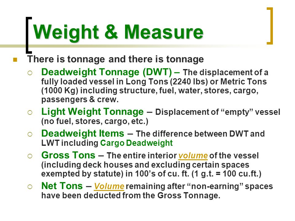 Weight & Measure There is tonnage and there is tonnage