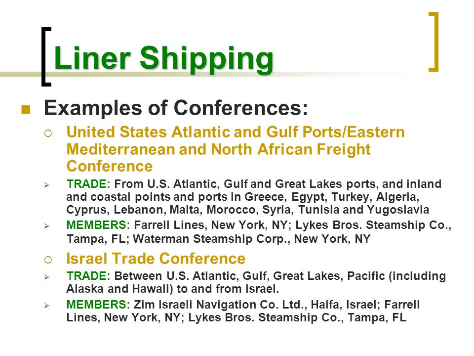 Liner Shipping Examples of Conferences: