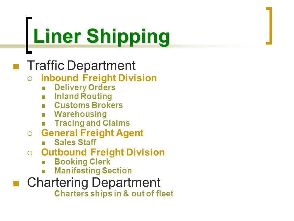 Liner Shipping Traffic Department Chartering Department