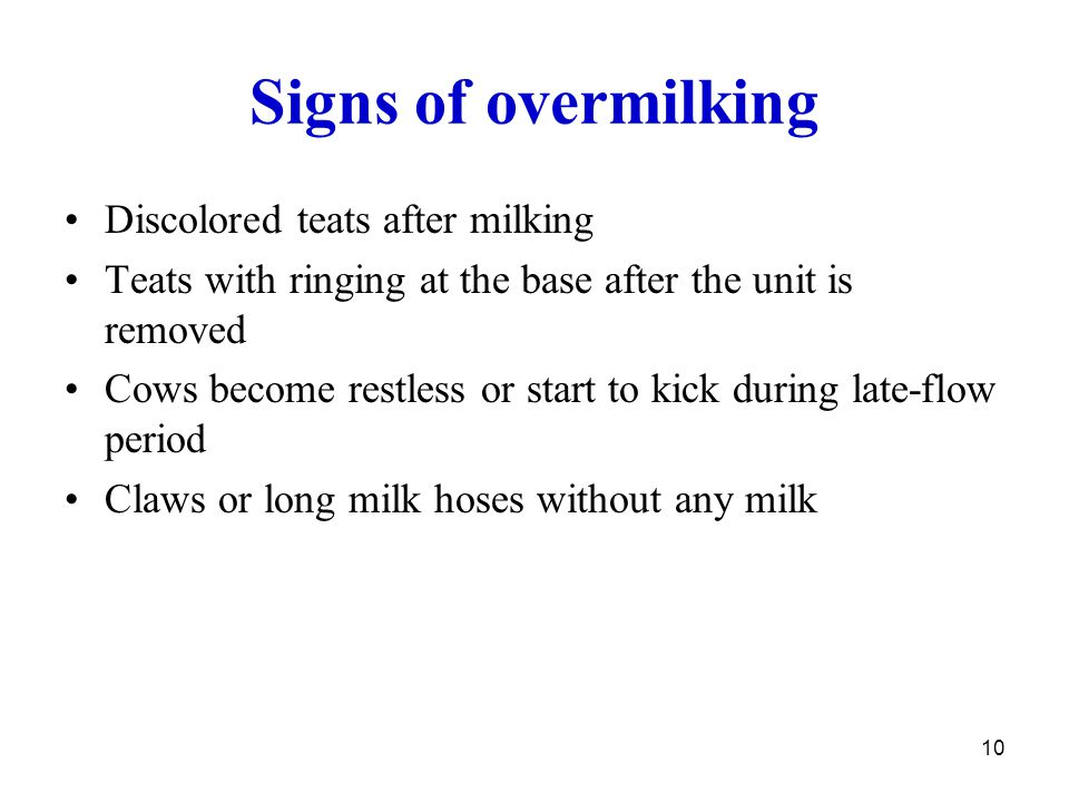 Signs of overmilking Discolored teats after milking