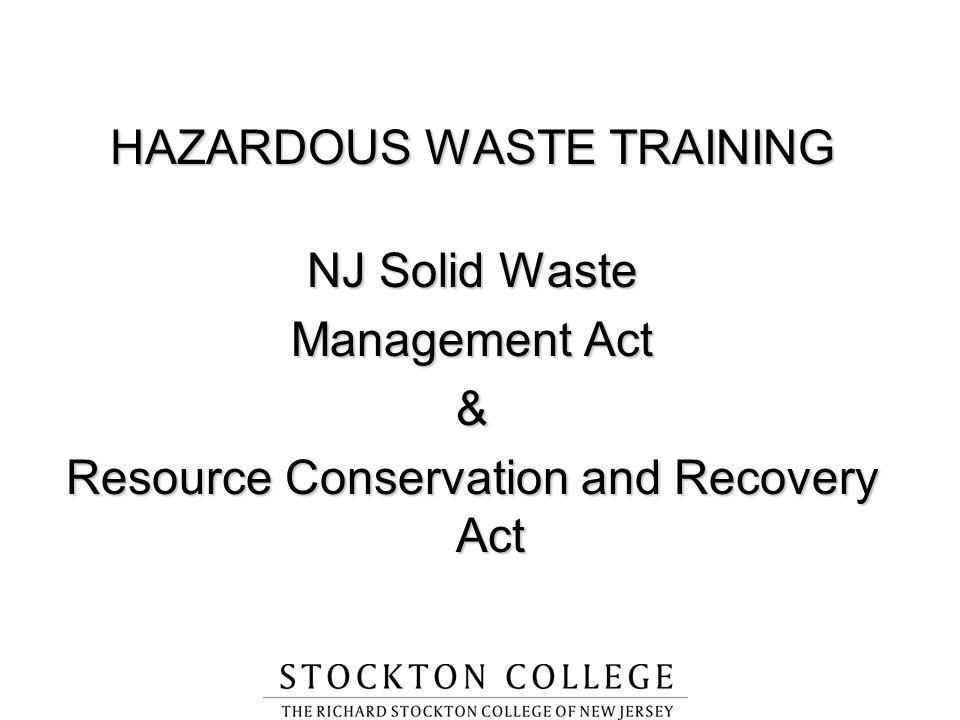 HAZARDOUS WASTE TRAINING NJ Solid Waste Management Act &
