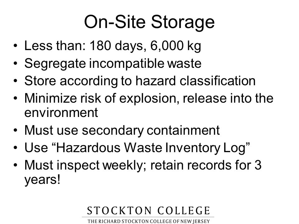 On-Site Storage Less than: 180 days, 6,000 kg