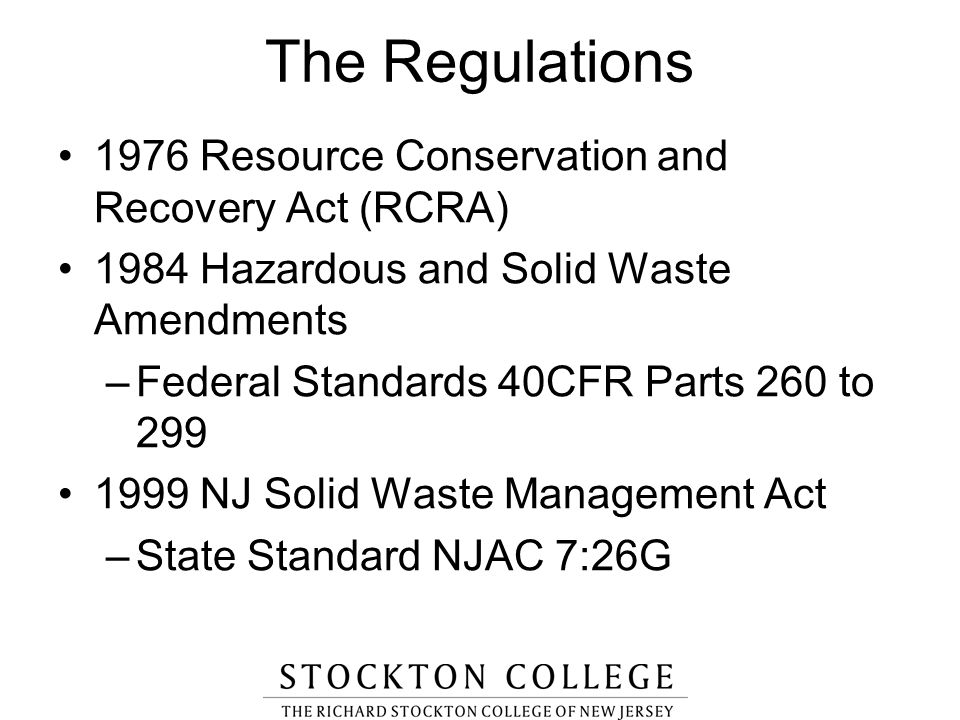 The Regulations 1976 Resource Conservation and Recovery Act (RCRA)