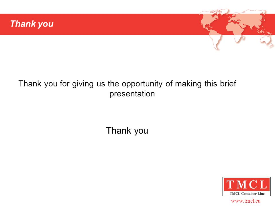 Thank you Thank you for giving us the opportunity of making this brief presentation Thank you
