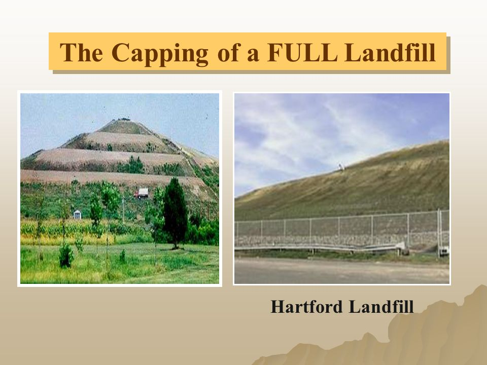 The Capping of a FULL Landfill