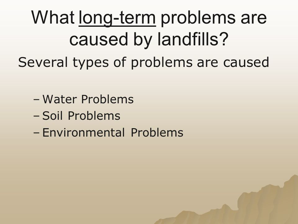 What long-term problems are caused by landfills