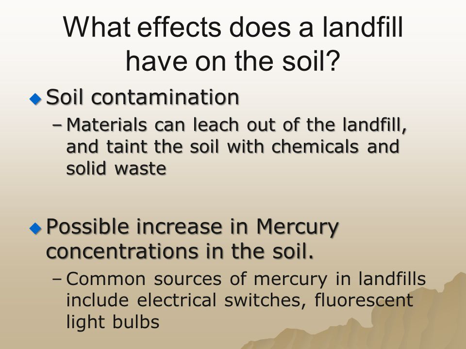 What effects does a landfill have on the soil