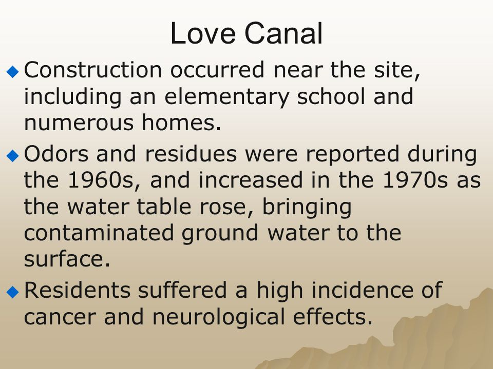 Love Canal Construction occurred near the site, including an elementary school and numerous homes.