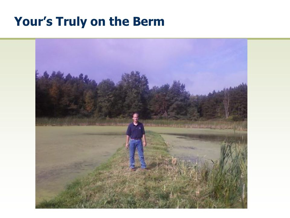 Your's Truly on the Berm