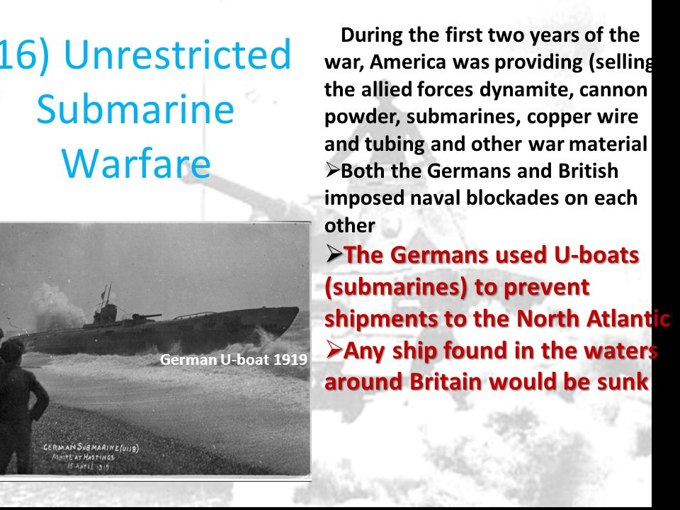 (16) Unrestricted Submarine Warfare
