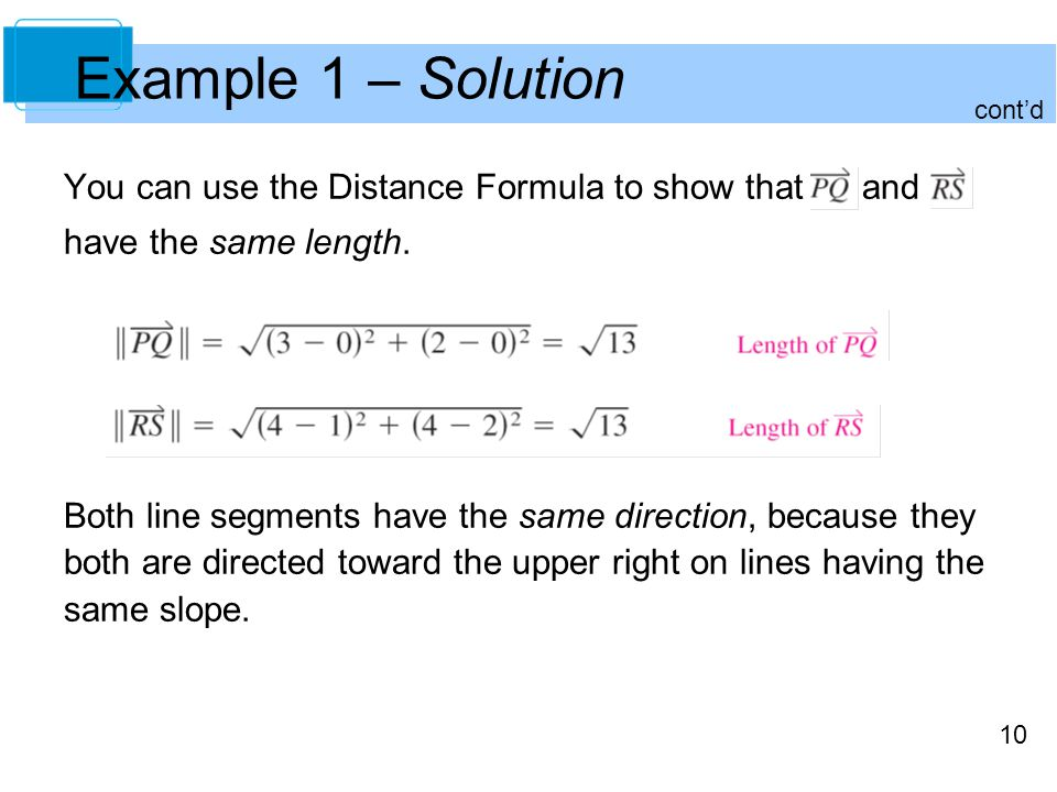 Example 1 – Solution You can use the Distance Formula to show that and