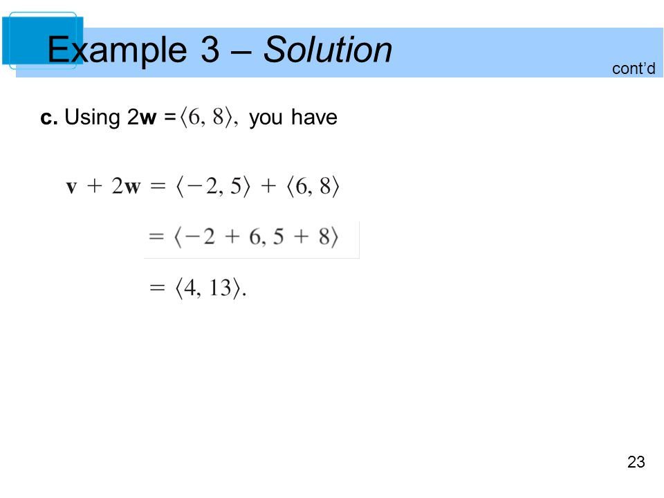 Example 3 – Solution cont'd c. Using 2w = you have