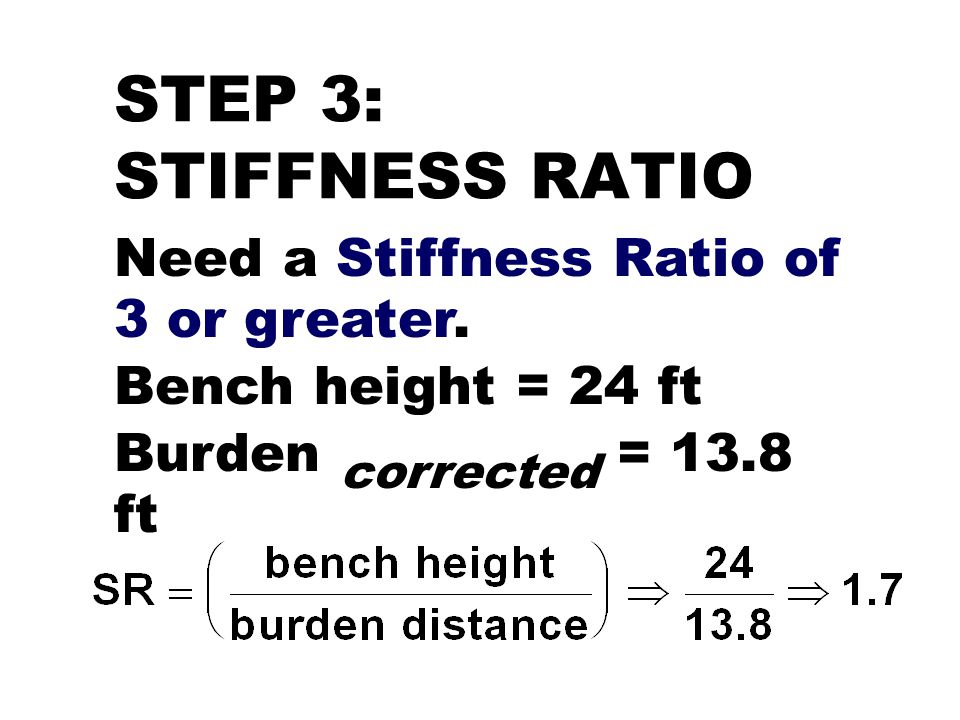 STEP 3: STIFFNESS RATIO Need a Stiffness Ratio of 3 or greater.